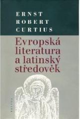 Ernst Robert Curtius: Evropská literatura a latinský středověk. Klikněte pro více informací.