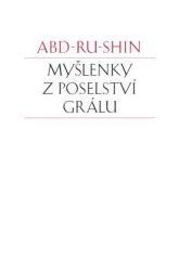 Abd-ru-shin: Myšlenky z Poselství Grálu. Klikněte pro více informací.