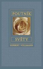 Herbert Vollmann: Poutník světy. Klikněte pro více informací.