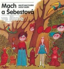 Miloš Macourek, Adolf Born: Mach a Šebestová ve škole. Klikněte pro více informací.