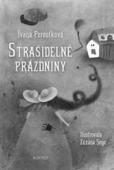 Ivana Peroutková, Zuzana Seye: Strašidelné prázdniny. Klikněte pro více informací.