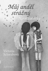 Bohumila Becerra- Gablasová, Victoria Schwabová: Můj anděl strážný: Nové začátky. Klikněte pro více informací.