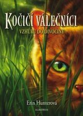 Erin Hunterová: Kočičí válečníci (1) - Vzhůru do divočiny. Klikněte pro více informací.