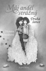 Bohumila Becerra- Gablasová, Victoria Schwabová: Můj anděl strážný: Druhá šance. Klikněte pro více informací.
