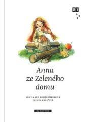 Lucy Maud Montgomeryová: Anna ze Zeleného domu. Klikněte pro více informací.