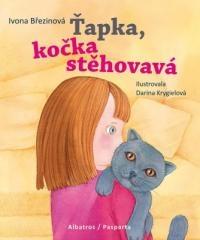 Ivona Březinová: Ťapka, kočka stěhovavá. Klikněte pro více informací.