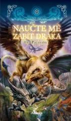 Ilka Pacovská: Naučte mě zabít draka. Klikněte pro více informací.