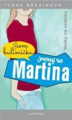 Ivona Březinová: Jmenuji se Martina. Klikněte pro více informací.