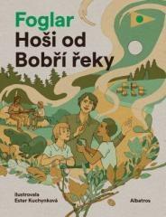 Jaroslav Foglar: Hoši od Bobří řeky. Klikněte pro více informací.