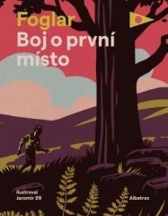 Jaroslav Foglar: Boj o první místo. Klikněte pro více informací.