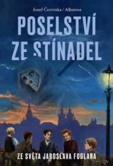 Josef Červinka: Poselství ze Stínadel. Klikněte pro více informací.