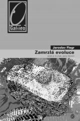 Jaroslav Flegr: Zamrzlá evoluce. Klikněte pro více informací.