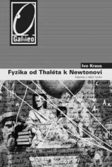 Ivo Kraus: Fyzika od Tháleta k Newtonovi. Klikněte pro více informací.