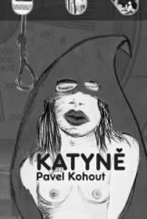 Pavel Kohout: Katyně. Klikněte pro více informací.