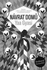Yaa Gyasi: Návrat domů. Klikněte pro více informací.
