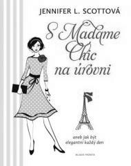 Jennifer L. Scottová: S Madame Chic na úrovni. Klikněte pro více informací.