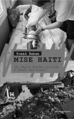 Tomáš Šebek: Mise Haiti. Klikněte pro více informací.