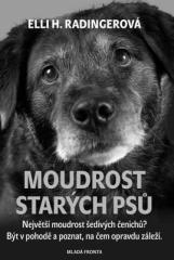 Elli H. Radingerová: Moudrost starých psů. Klikněte pro více informací.