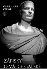 Gaius Iulius Caesar: Zápisky o válce Galské. Klikněte pro více informací.