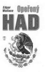 Edgar Wallace: Opeřený had. Klikněte pro více informací.