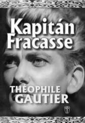 Théophile Gautier: Kapitán Fracasse. Klikněte pro více informací.