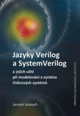 Jaromír Kolouch: Jazyky Verilog a SystemVerilog a jejich užití při modelování a syntéze číslicových systémů  Příručka začínajícího uživatele. Klikněte pro více informací.