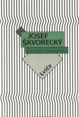 Josef Škvorecký: Lvíče (spisy - svazek 5). Klikněte pro více informací.