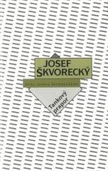 Josef Škvorecký: Tankový prapor (spisy - svazek 10). Klikněte pro více informací.
