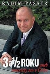 Radim Passer: 3 a 1/2 Roku - Aneb americký sen v česku. Klikněte pro více informací.