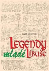 Evžen Vítkovský: Legendy mladé Libuše. Klikněte pro více informací.