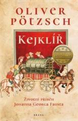 Oliver Pötzsch: Kejklíř (Faust 1). Klikněte pro více informací.