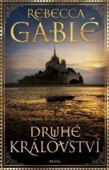 Rebecca Gablé: Druhé království. Klikněte pro více informací.