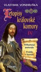 Vlastimil Vondruška: Letopisy královské komory IV. Klikněte pro více informací.