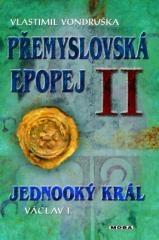 Vlastimil Vondruška: Přemyslovská epopej II -  Jednooký král Václav I.. Klikněte pro více informací.