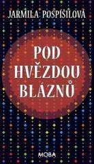 Jarmila Pospíšilová: Pod hvězdou bláznů. Klikněte pro více informací.