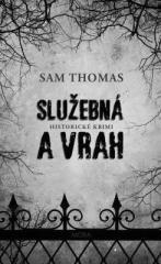 Sam Thomas: Služebná a vrah. Klikněte pro více informací.