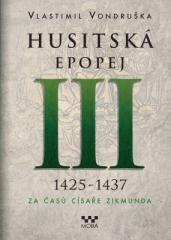 Vlastimil Vondruška: Husitská epopej III. Klikněte pro více informací.