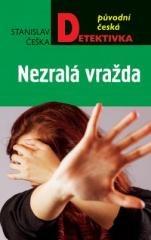 Stanislav Češka: Nezralá vražda. Klikněte pro více informací.