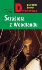 Jaroslav Kuťák: Strašidla z Woodlandu. Klikněte pro více informací.