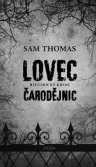 Sam Thomas: Lovec čarodějnic. Klikněte pro více informací.