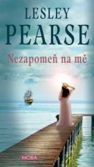 Lesley Pearse: Nezapomeň na mě. Klikněte pro více informací.