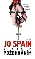 Jo Spain: S našim požehnáním. Klikněte pro více informací.