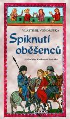 Vlastimil Vondruška: Spiknutí oběšenců. Klikněte pro více informací.