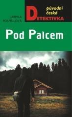 Jarmila Pospíšilová: Pod Palcem. Klikněte pro více informací.