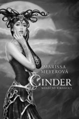 Marissa Meyerová: Cinder - Měsíční kroniky. Klikněte pro více informací.