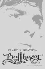 Claudia Gray: Balthazar. Klikněte pro více informací.