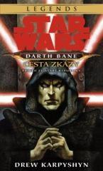 Drew Karpyshyn: Star Wars - Darth Bane 1. Cesta zkázy. Klikněte pro více informací.