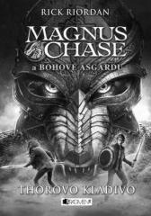 Rick Riordan: Magnus Chase a bohové Ásgardu - Thorovo kladivo. Klikněte pro více informací.