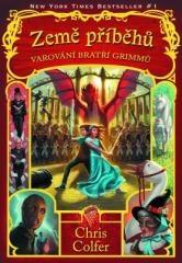 Chris Colfer: Země příběhů - Varování bratří Grimmů. Klikněte pro více informací.