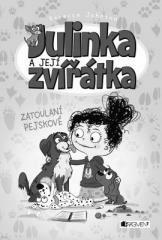 Rebecca Johnson: Julinka a její zvířátka – Zatoulaní pejskové. Klikněte pro více informací.